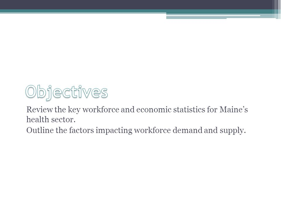 Review the key workforce and economic statistics for Maine's health sector.