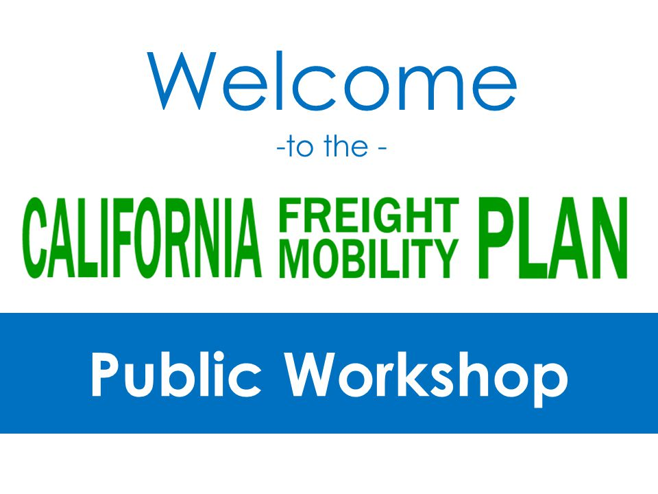 Public Workshop Welcome -to the -