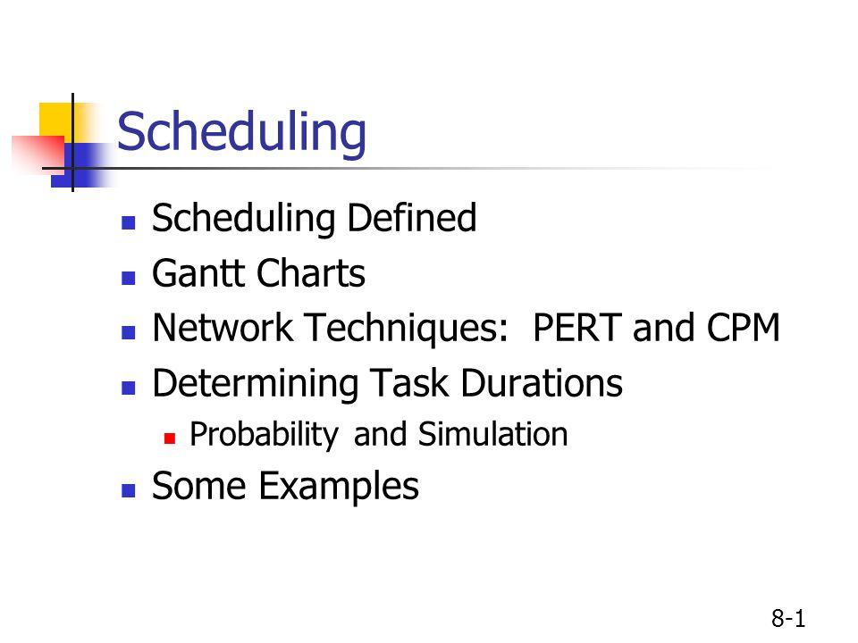 8 1 Scheduling Scheduling Defined Gantt Charts Network Techniques
