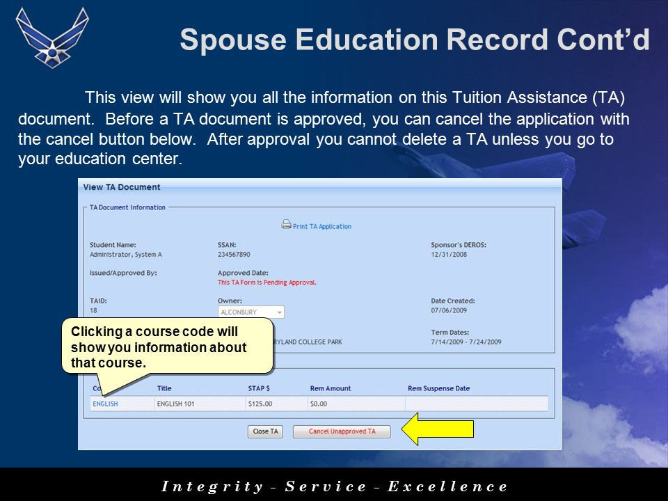 Spouse Education Record Cont'd This view will show you all the information on this Tuition Assistance (TA) document.