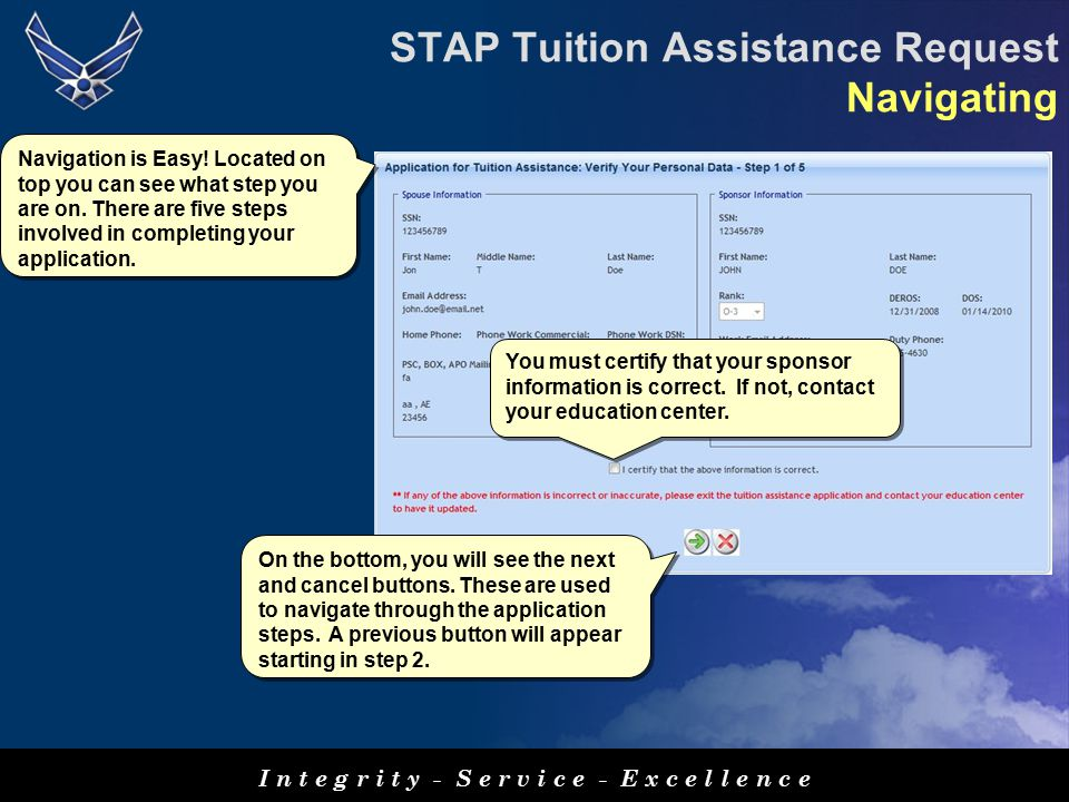 I n t e g r i t y - S e r v i c e - E x c e l l e n c e STAP Tuition Assistance Request Navigating Navigation is Easy.