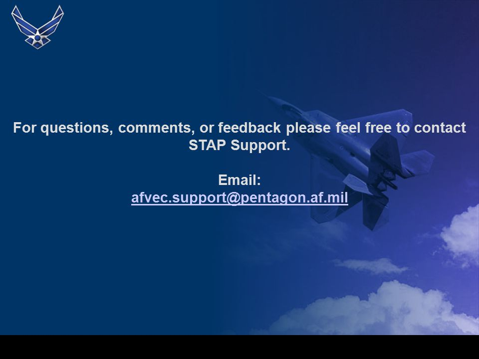 For questions, comments, or feedback please feel free to contact STAP Support.