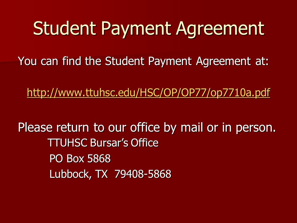 Student Payment Agreement You can find the Student Payment Agreement at:   Please return to our office by mail or in person.