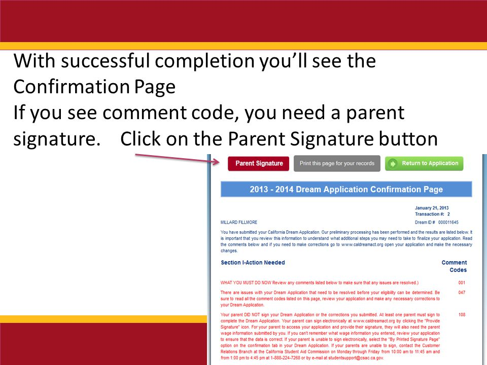 With successful completion you'll see the Confirmation Page If you see comment code, you need a parent signature.