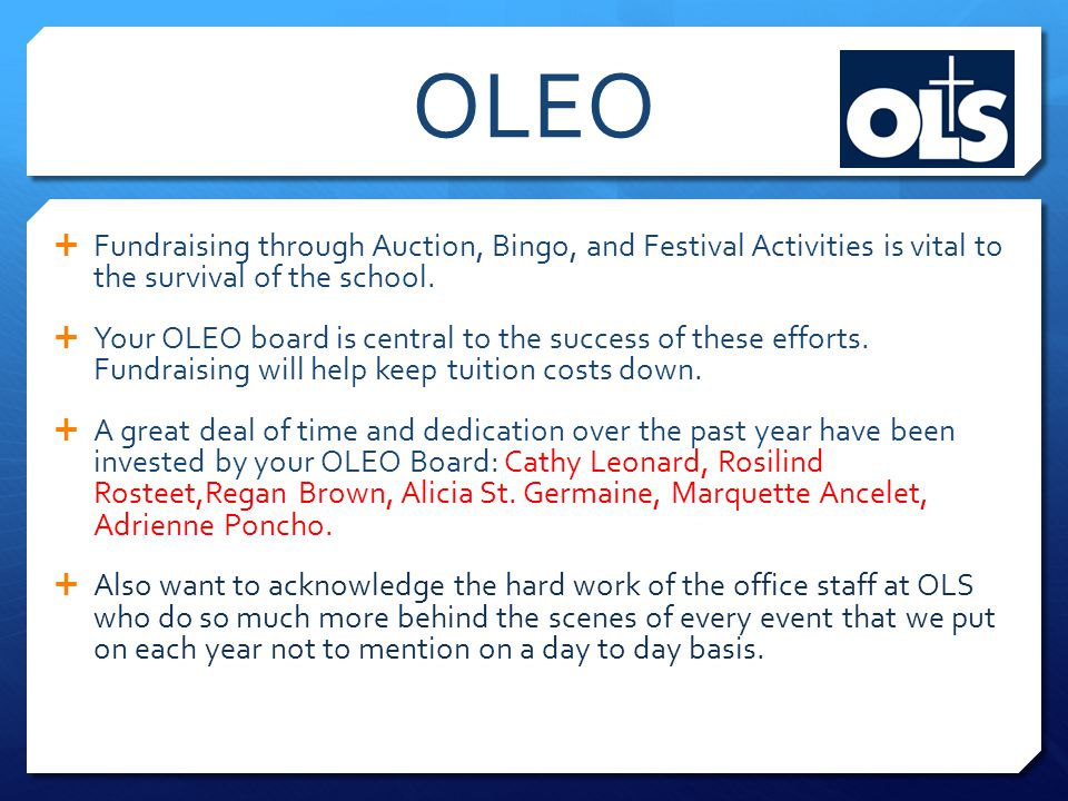 OLEO  Fundraising through Auction, Bingo, and Festival Activities is vital to the survival of the school.