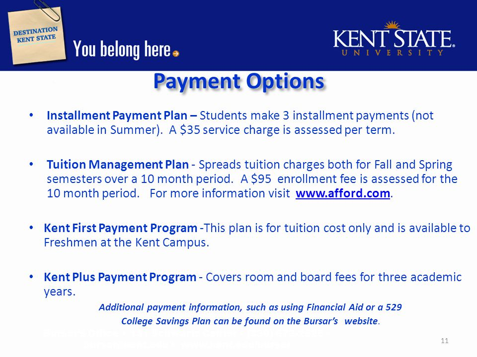 Payment Options Installment Payment Plan – Students make 3 installment payments (not available in Summer).
