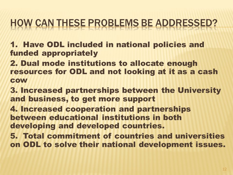 1. Have ODL included in national policies and funded appropriately 2.