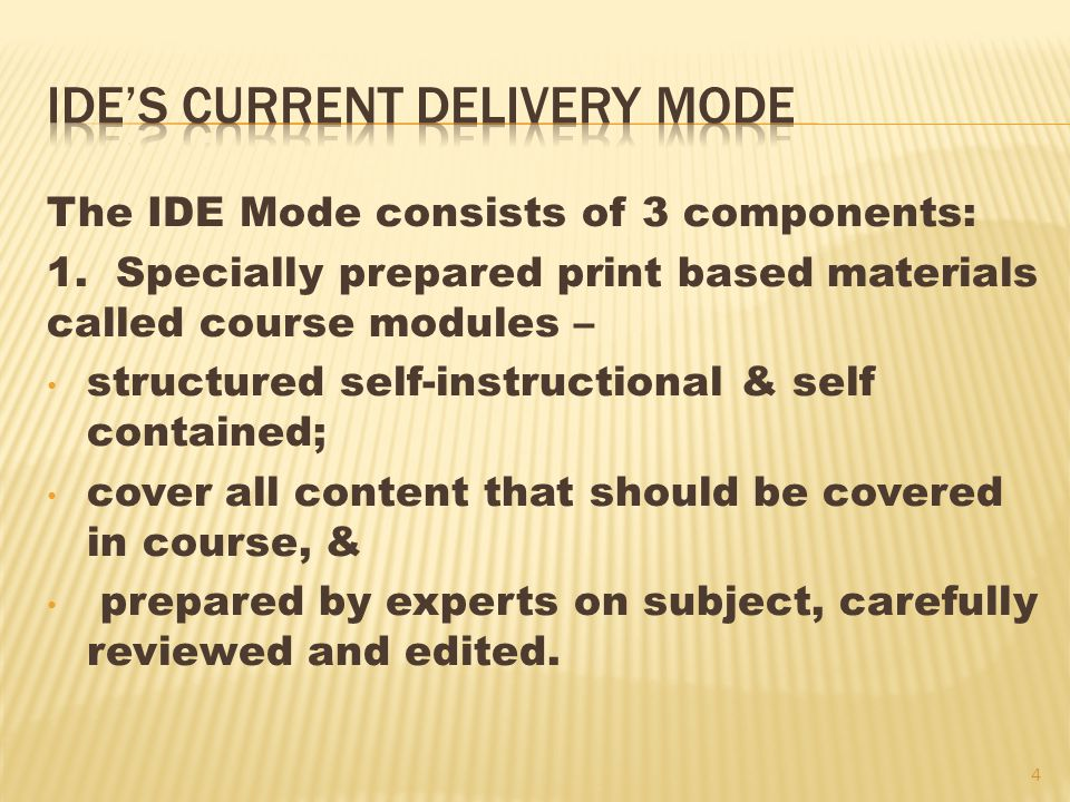 The IDE Mode consists of 3 components: 1.
