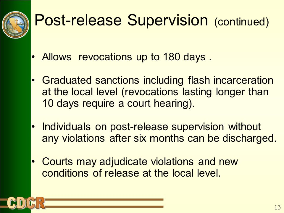 13 Post-release Supervision (continued) Allows revocations up to 180 days.