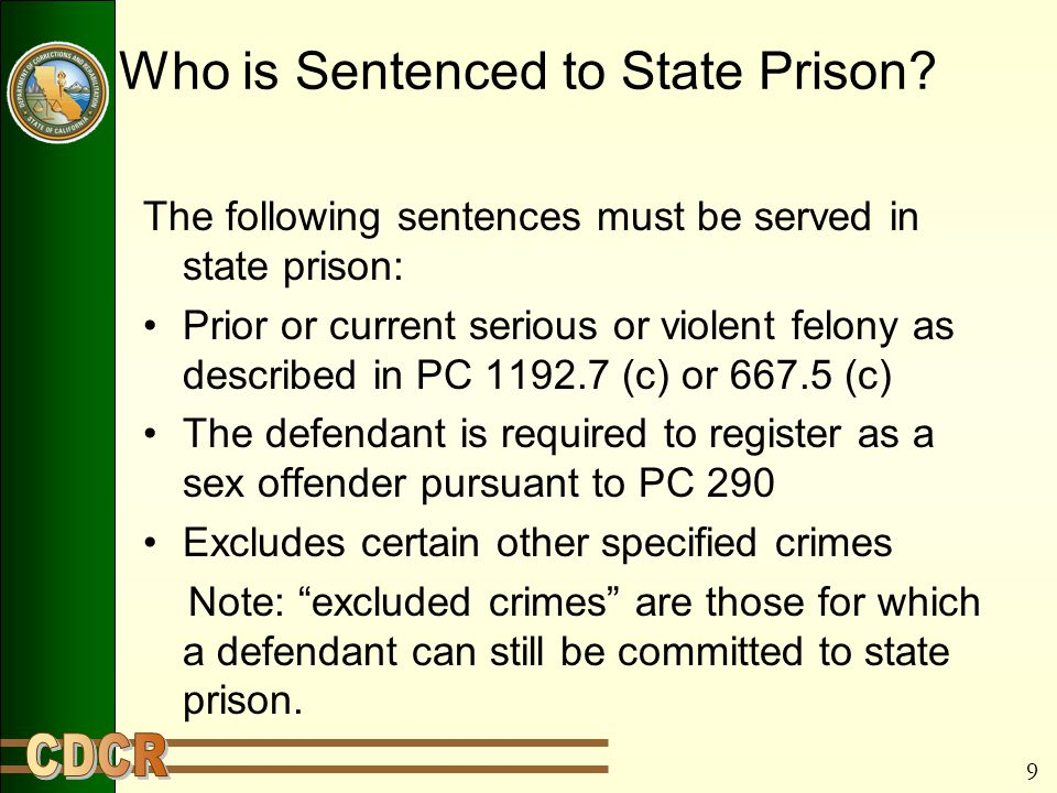 9 Who is Sentenced to State Prison.