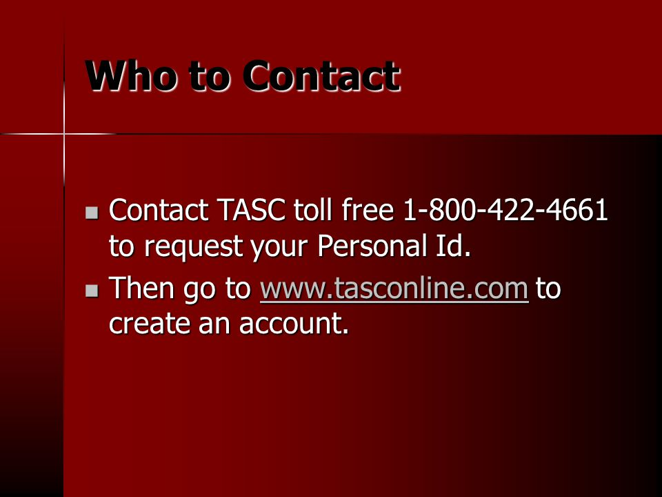 Who to Contact Contact TASC toll free to request your Personal Id.