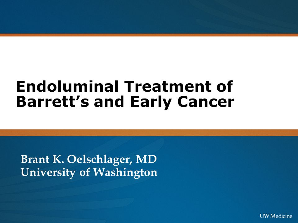 Endoluminal Treatment of Barrett's and Early Cancer Brant K.