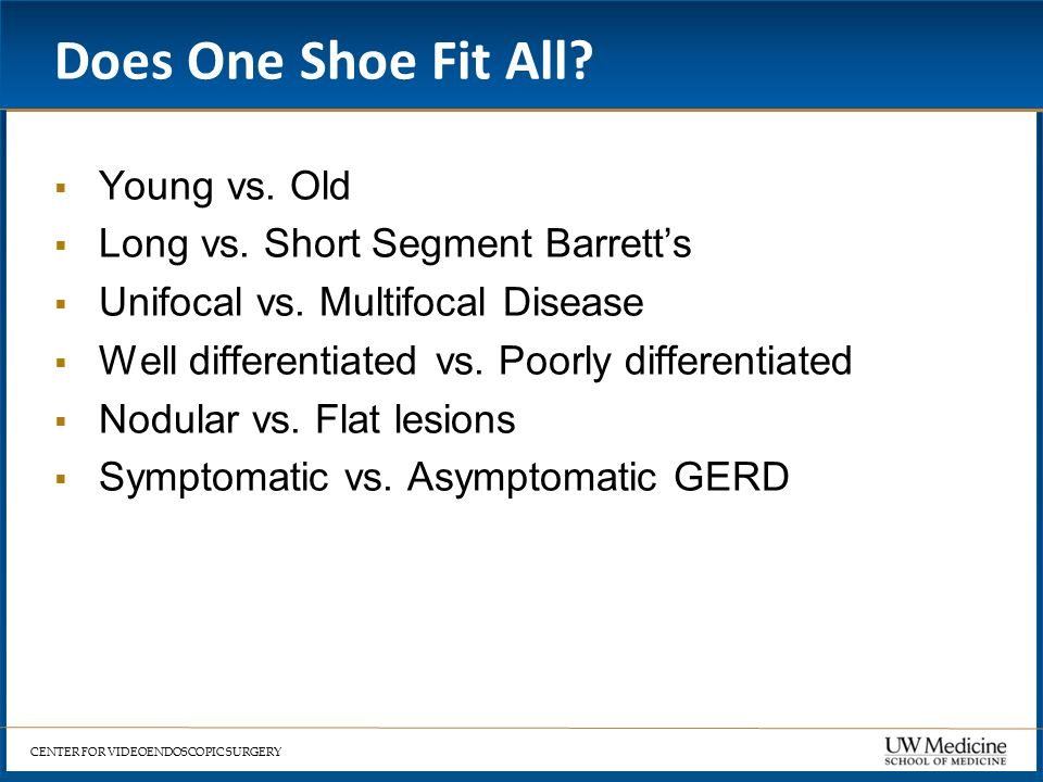 CENTER FOR VIDEOENDOSCOPIC SURGERY Does One Shoe Fit All.