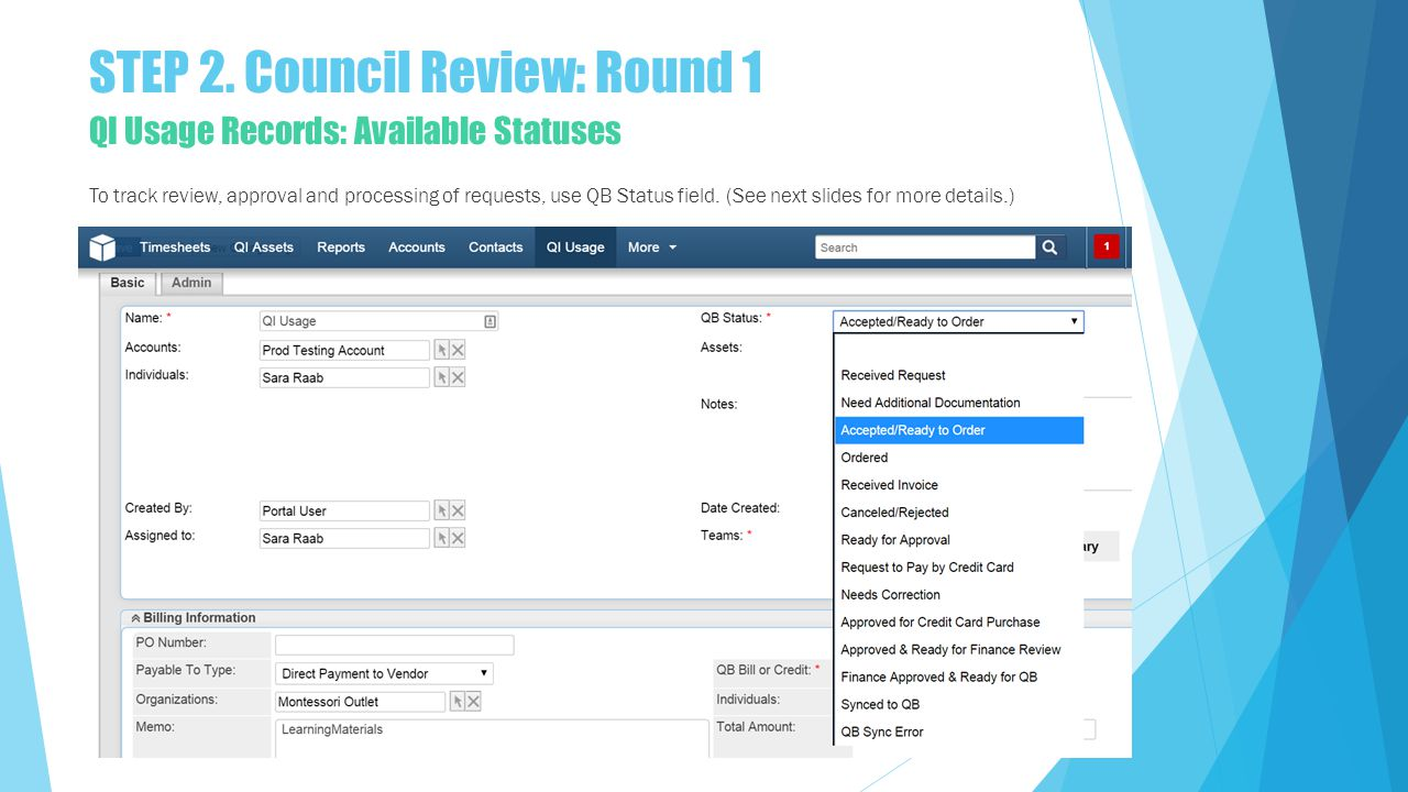 QI Usage Records: Available Statuses To track review, approval and processing of requests, use QB Status field.