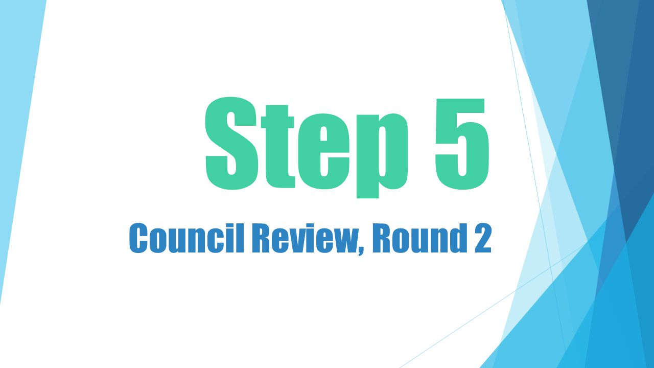 Step 5 Council Review, Round 2