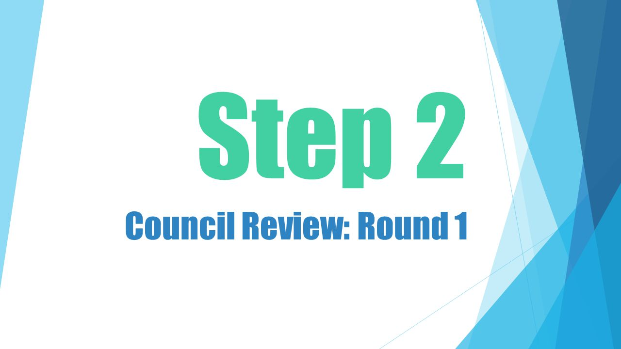 Step 2 Council Review: Round 1