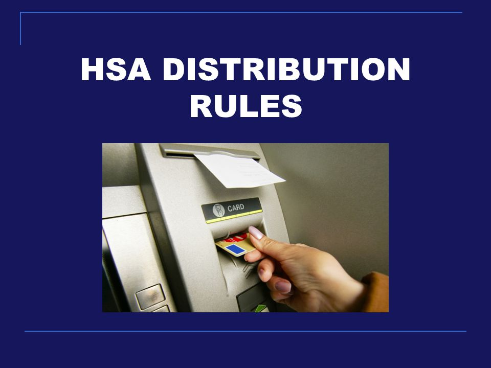 HSA DISTRIBUTION RULES