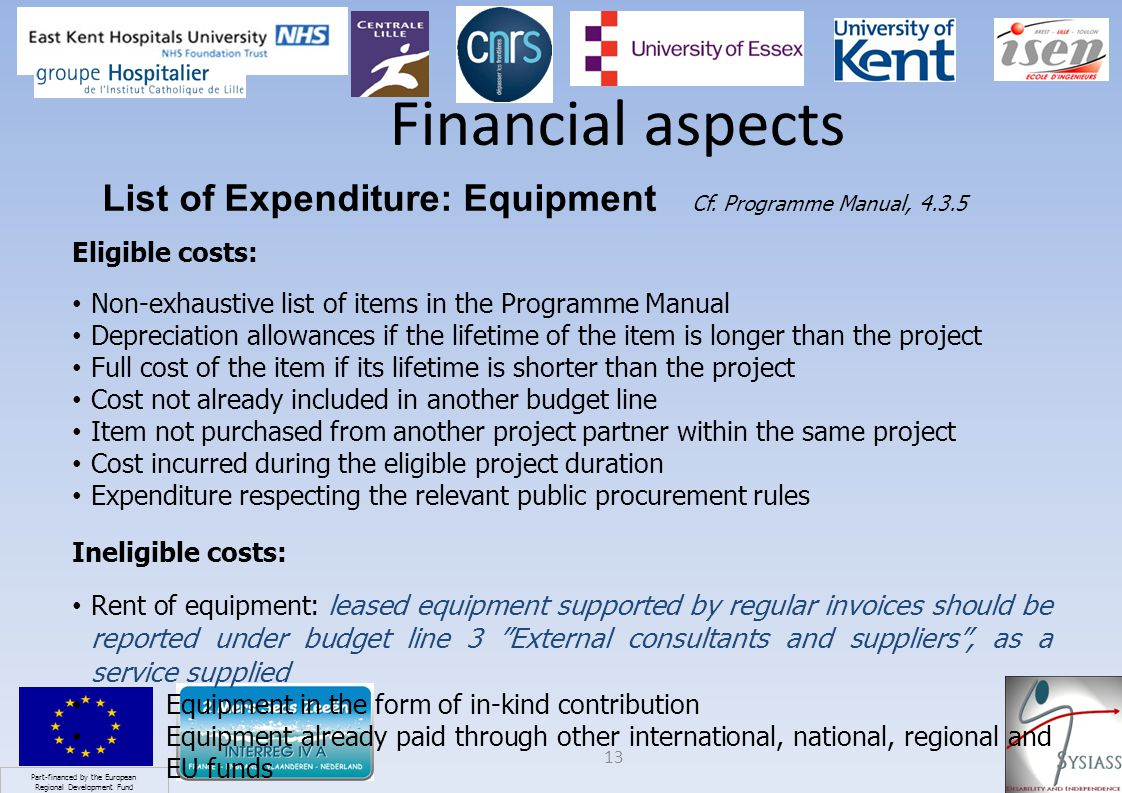 Part-financed by the European Regional Development Fund 13 Financial aspects List of Expenditure: Equipment Cf.