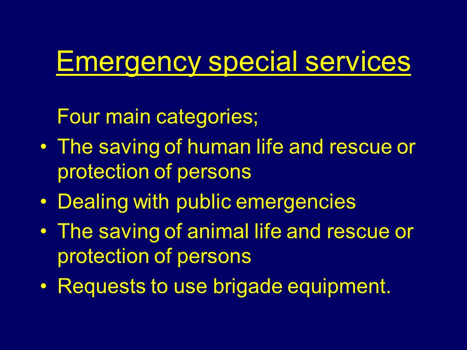 Special services Two classes of special service; Emergency - no charge Non emergency - charge may be made.