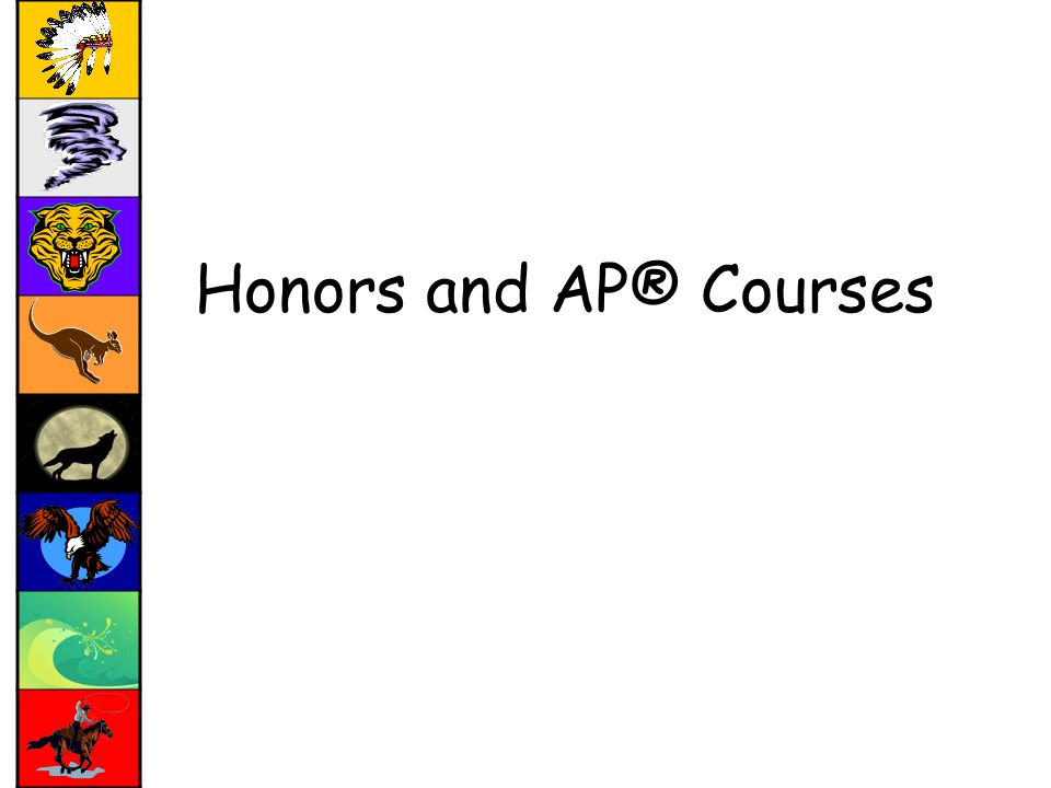 Honors and AP® Courses