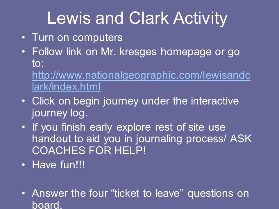 Lewis and Clark Activity Turn on computers Follow link on Mr.