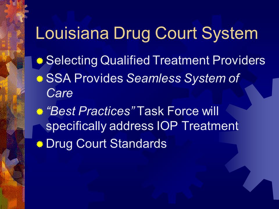 Louisiana Drug Court System  Selecting Qualified Treatment