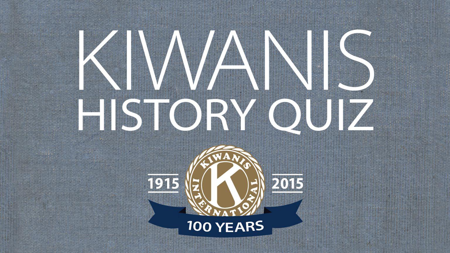 KIWANIS HISTORY QUIZ  - ppt download