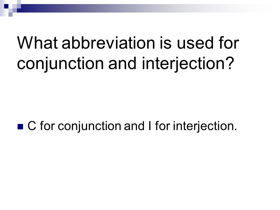 What abbreviation is used for conjunction and interjection.