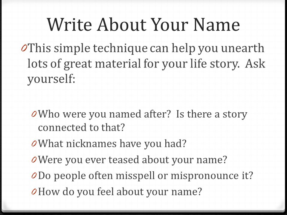 what is a story you write about your own life called