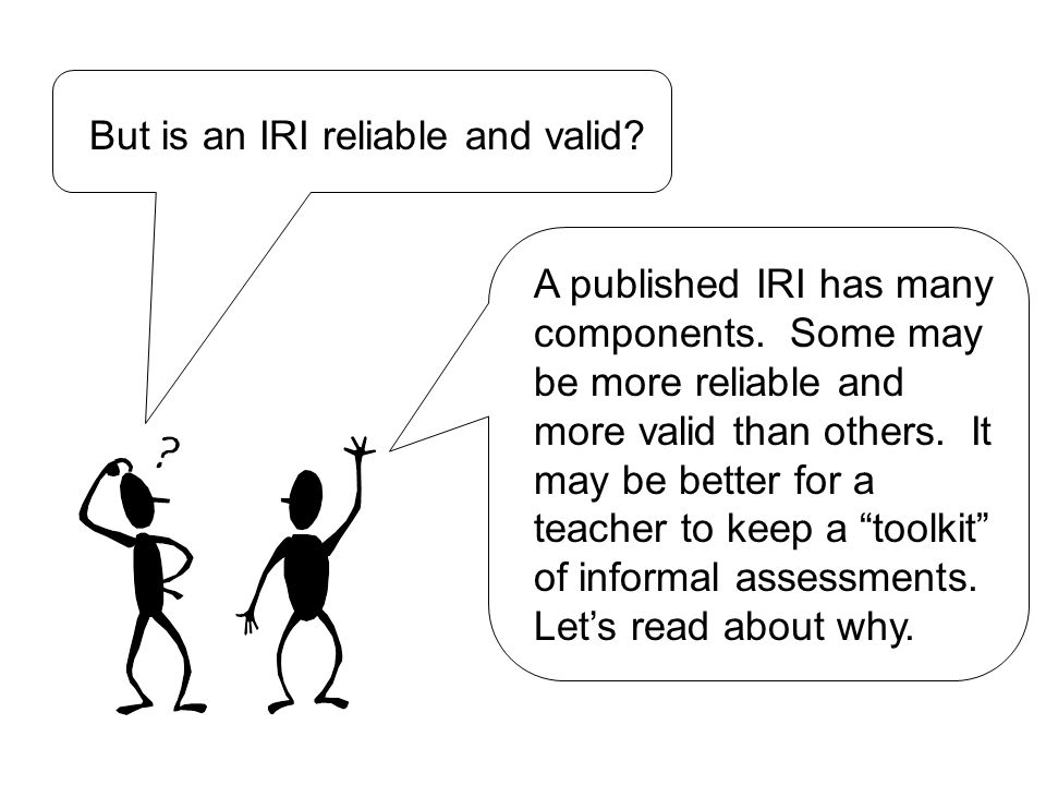But is an IRI reliable and valid. A published IRI has many components.