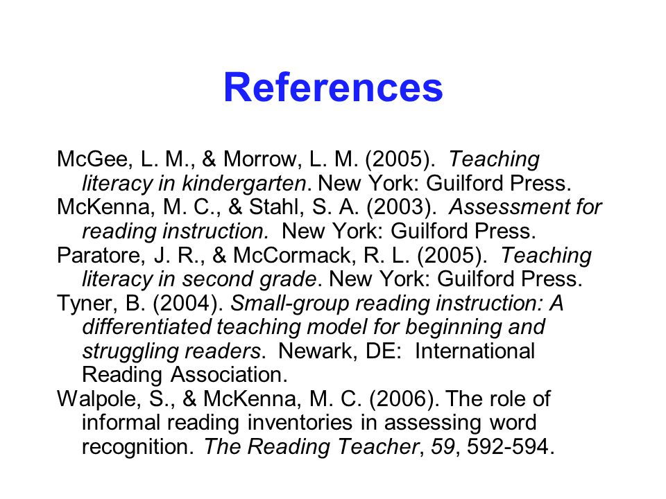 References McGee, L. M., & Morrow, L. M. (2005).
