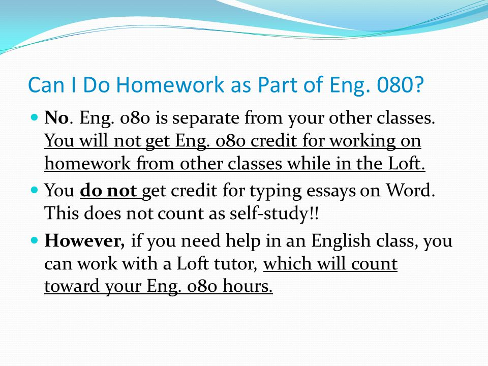 Can I Do Homework as Part of Eng No. Eng.