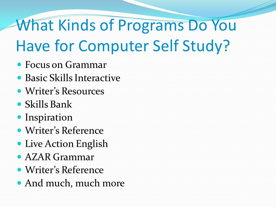 What Kinds of Programs Do You Have for Computer Self Study.