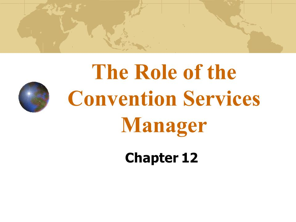 The Role of the Convention Services Manager Chapter 12