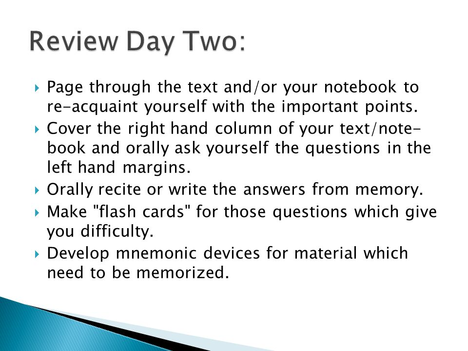  Page through the text and/or your notebook to re-acquaint yourself with the important points.