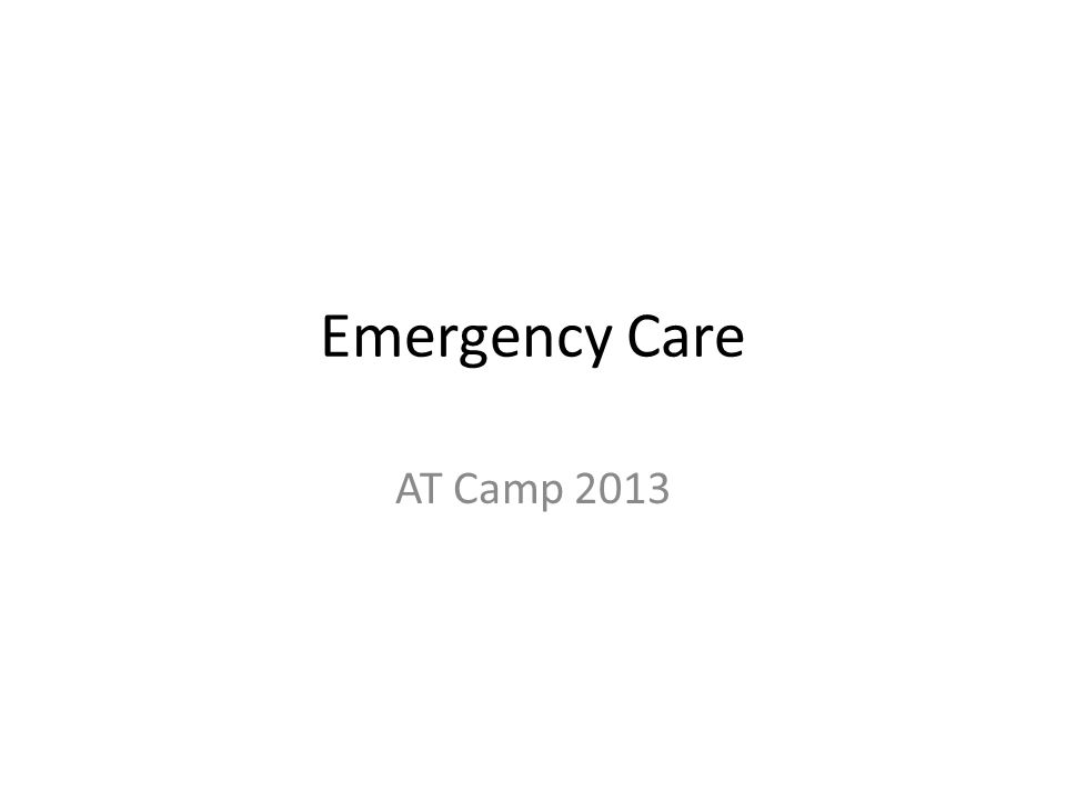 Emergency Care AT Camp 2013
