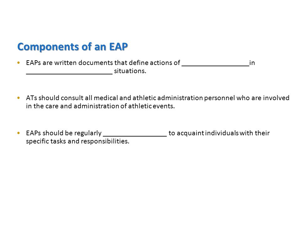 Components of an EAP EAPs are written documents that define actions of __________________in _______________________ situations.