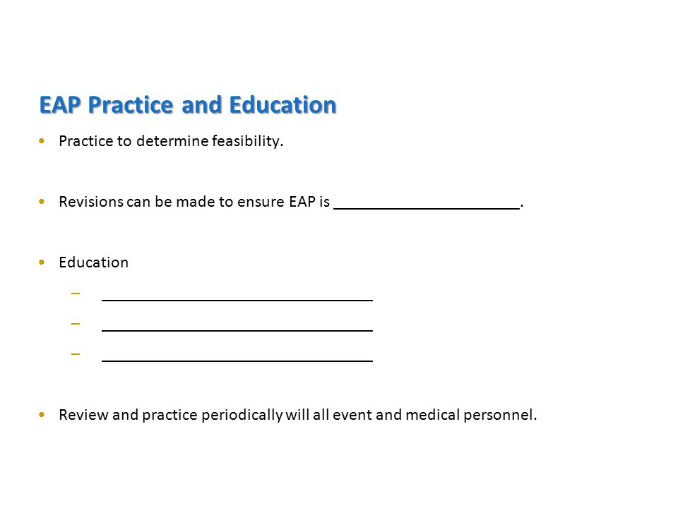 EAP Practice and Education Practice to determine feasibility.