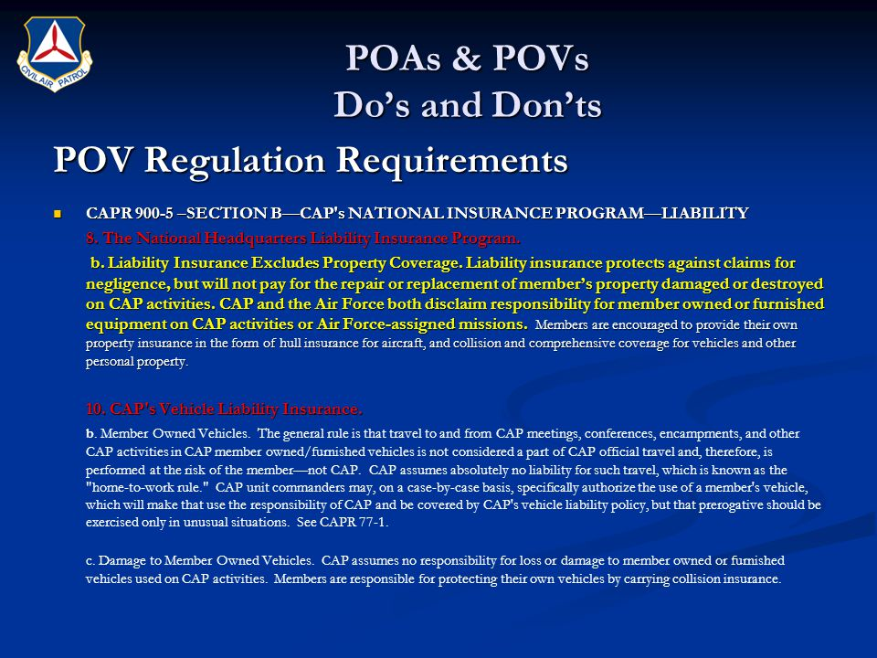 POAs & POVs Do's and Don'ts POV Regulation Requirements CAPR –SECTION B—CAP s NATIONAL INSURANCE PROGRAM—LIABILITY CAPR –SECTION B—CAP s NATIONAL INSURANCE PROGRAM—LIABILITY 8.