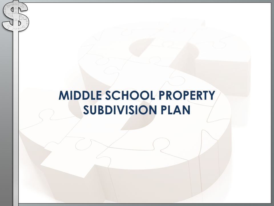 MIDDLE SCHOOL PROPERTY SUBDIVISION PLAN