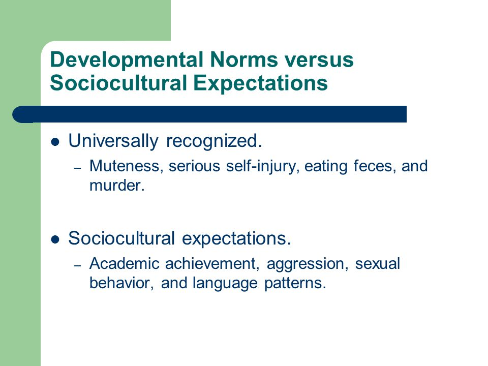 Developmental Norms versus Sociocultural Expectations Universally recognized.