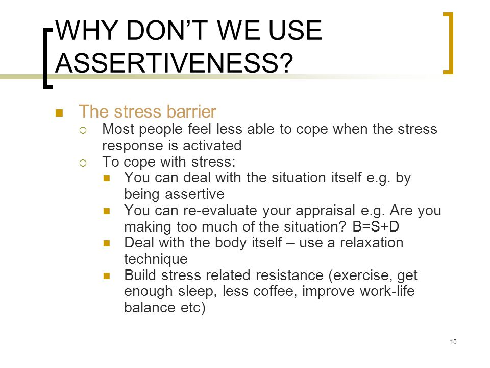 WHY DON'T WE USE ASSERTIVENESS.