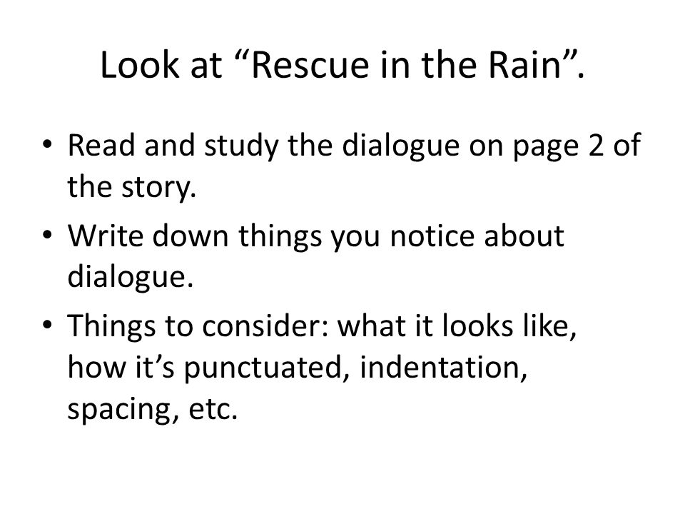 Look at Rescue in the Rain . Read and study the dialogue on page 2 of the story.