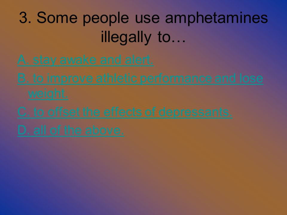 Correct Answer Stimulants are one type of psychoactive drug that speeds up the nervous system.