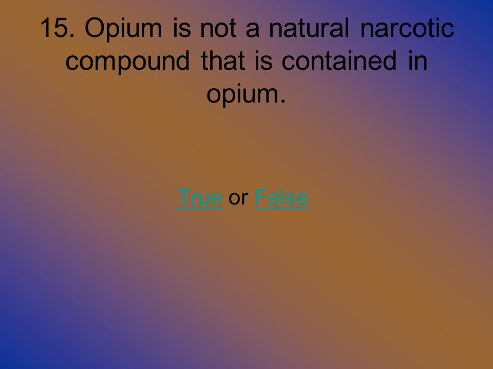 Correct Answer The most commonly abused narcotics are morphine, heroin, opium itself, and codeine.