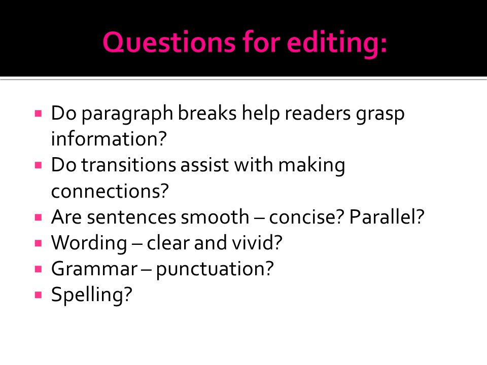  Do paragraph breaks help readers grasp information.