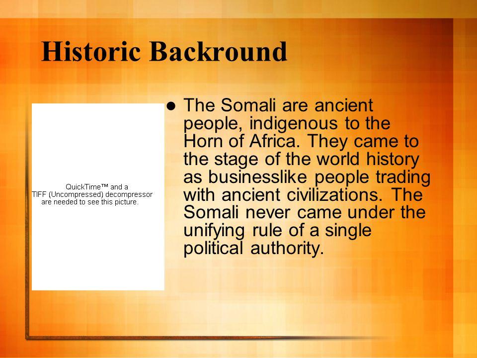 Historic Timeline of Somalia By: Michaela C   Historic Backround The