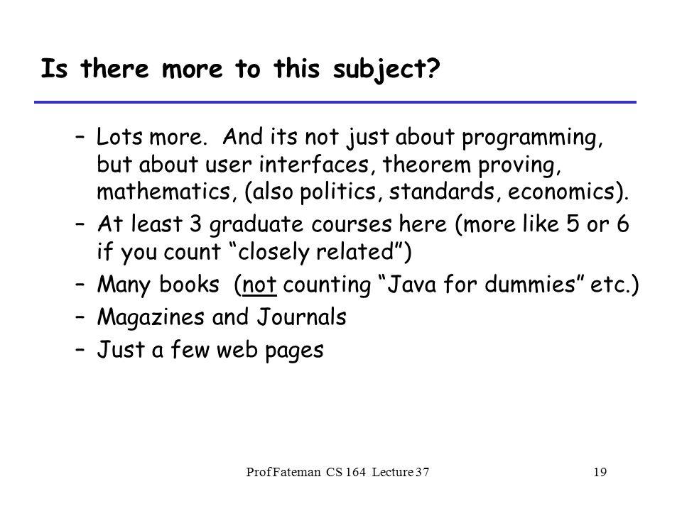 Prof Fateman CS 164 Lecture 371 Review: Programming