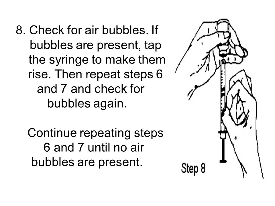 8. Check for air bubbles. If bubbles are present, tap the syringe to make them rise.