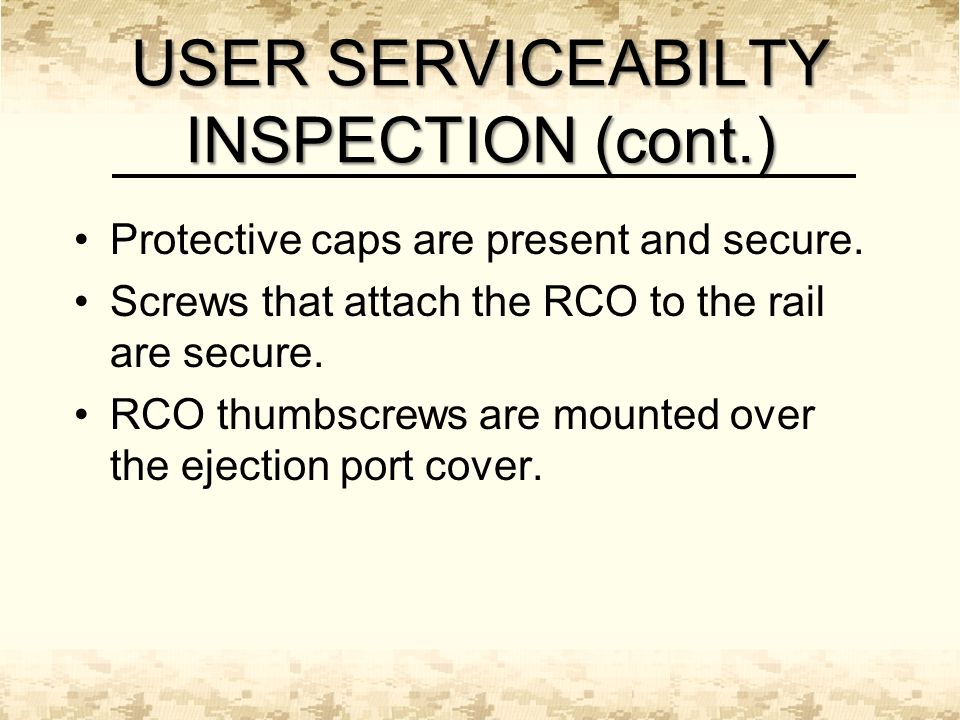 USER SERVICEABILTY INSPECTION (cont.) Protective caps are present and secure.